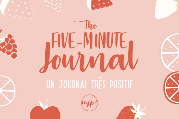 The Five-Minute Journal, un journal très positif