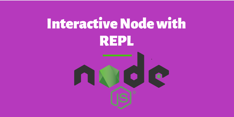 Getting Started with Node's REPL Mode