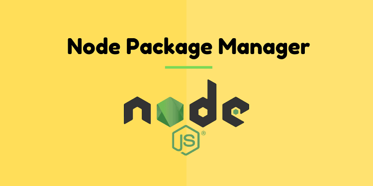 Node Package Manager