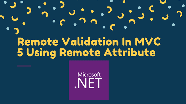 Implementing Remote Validation In MVC 5 Using Remote Attribute