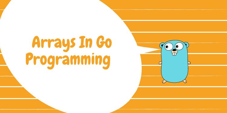 Arrays in Go Programming