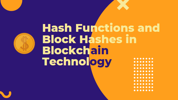 Hash Functions and Block Hashes in Blockchain