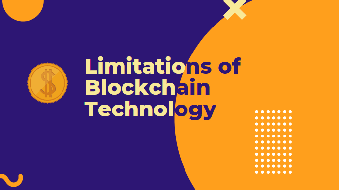 What are the limitations of Blockchain