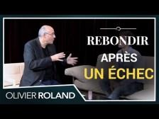 Comment REBONDIR après un ÉCHEC – interview d'Olivier Seban