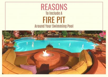 Reasons To Include A Fire Pit Around your Swimming Pool