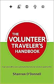 The Volunteer Traveler's Handbook, Shannon O'Donnell