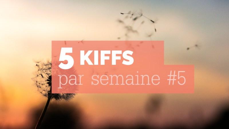 5 choses pour être heureux chaque semaine #8