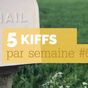 5 kiffs par semaine #6