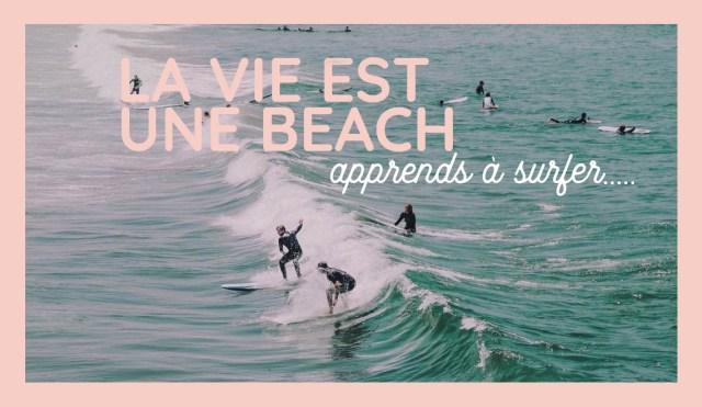 citation surf la vie est une beach apprends à surfer