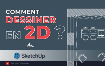 Comment dessiner en 2D avec SketchUp ?