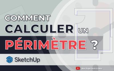 Comment calculer un périmètre avec SketchUp ?