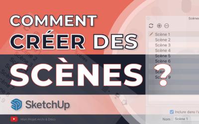Comment créer des scènes avec SketchUp ?