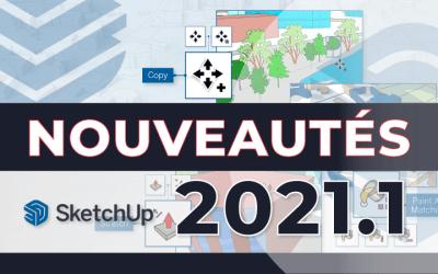Les nouveautés SketchUp version 2021.1