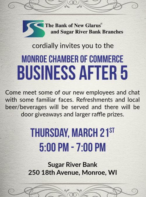 March 21st, Business After 5 The Bank Of New Glarus Rescheduled to March 21