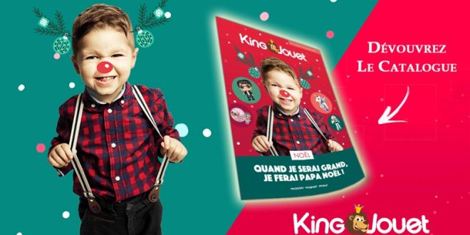 Catalogue King Jouet Noël 2018