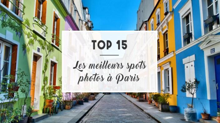 TOP 15 : Les meilleurs spots photos à Paris
