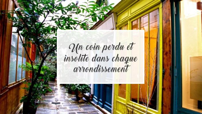 Un coin perdu et insolite dans chaque arrondissement