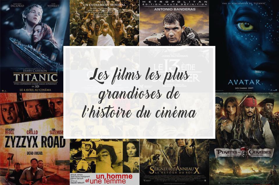 Les films les plus grandioses de l'histoire du cinéma