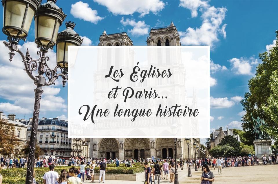 Les églises et Paris... Une longue histoire