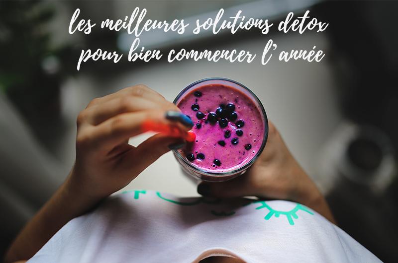 LES MEILLEURS SOLUTIONS DETOX POUR BIEN COMMENCER L'ANNEE