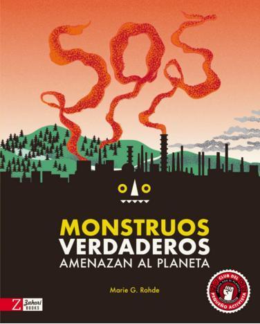 SOS Monstruos verdaderos amenazan el planeta - Cuentos Medio Ambiente