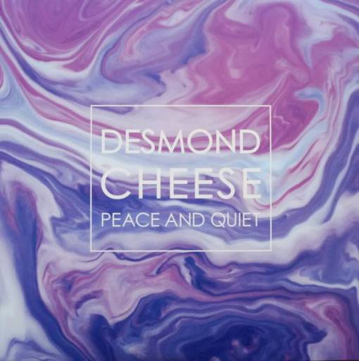 Desmond Cheese - Peace And Quiet