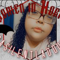 [Interview] Women/Nonbinary Individuals in Horror [DaSilentLaddiie]