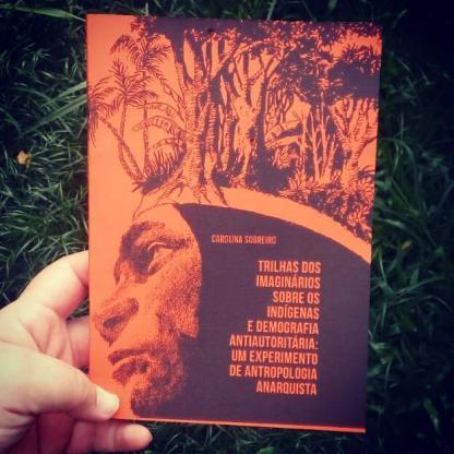 Trilhas dos imaginários sobre os indígenas e demografia antiautoritária: um experimento de antropologia anarquista