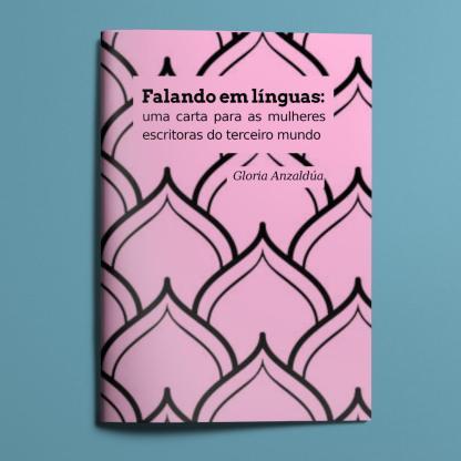 Falando em línguas: uma carta para as mulheres escritoras do terceiro mundo