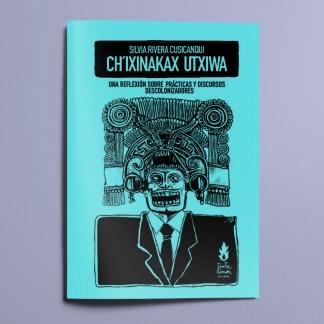 Ch'ixinakax utxiwa ( Silvia Rivera Cusicanqui)