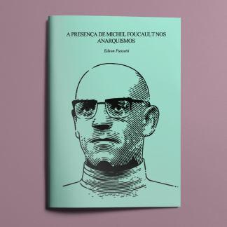 A presença de Michel Foucault nos anarquismos