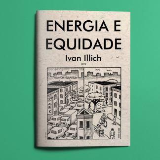 Energia e Equidade - Ivan Illich