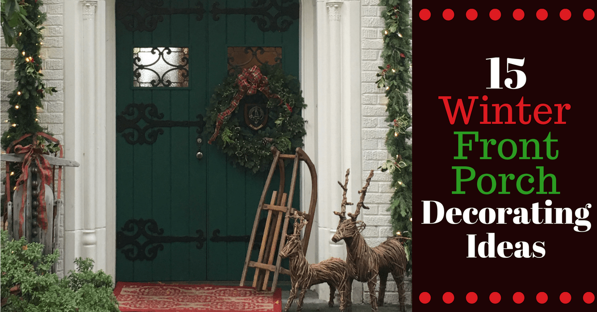 15 Winter Front Porch Decorating Ideas | Montana Happy on Patio Cover Ideas For Winter id=44821