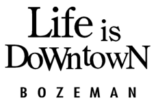 Life is Downtown Bozeman