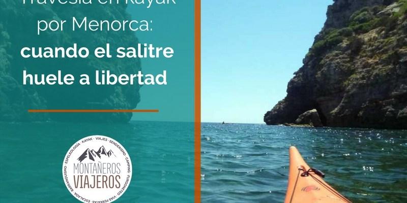 Travesía en kayak por Menorca: cuando el salitre huele a libertad…