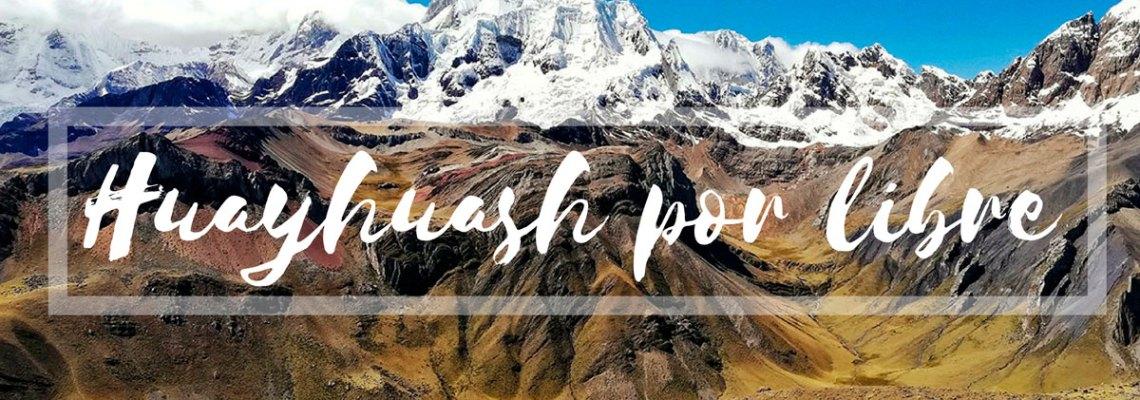 Trekking de Huayhuash por libre (el mejor trekking de Perú)