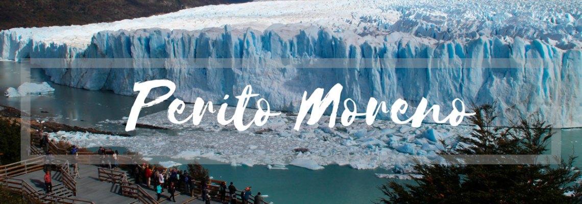 Perito moreno: el glaciar más impactante de la Patagonia