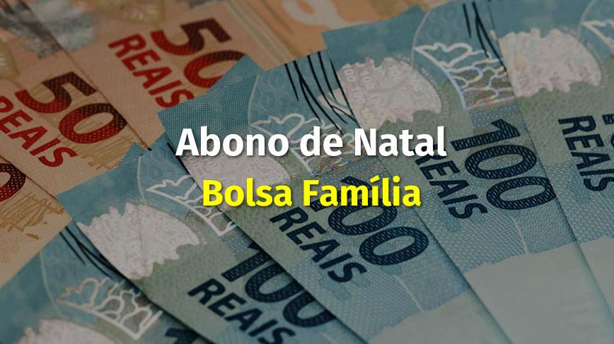 """Bolsa Família inicia pagamento do """"Abono Natalino"""" no dia 10 deste mês"""