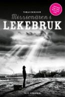 Maj 2014: Tomas Eriksson debuterar med den skönlitterära boken Missionären i Lekebruk, en humoristisk historia i 1970-talsmiljö om kulturkrockar mellan storstad och landsbygd.
