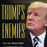 """Book Jacket of new book """"Trump's Enemies: How the Deep State is Undermining President Trump"""""""