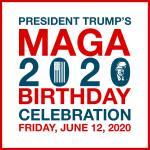 2020 MAGA BIRTHDAY CELEBRATION