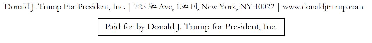 Donald J. Trump For President, Inc. | 725 5th Ave, 15th Fl, New York, NY 10022 | www.donaldjtrump.com