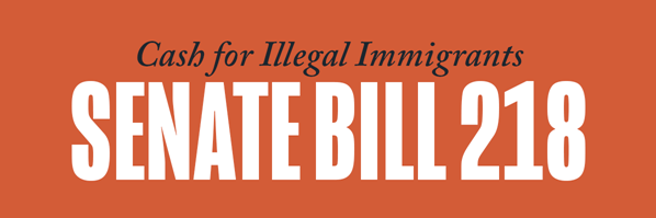 SB 218 - Cash for Illegal Aliens
