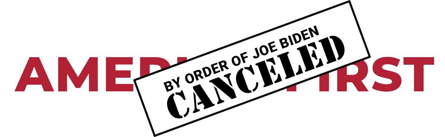 By Order of Joe Biden, No More America First