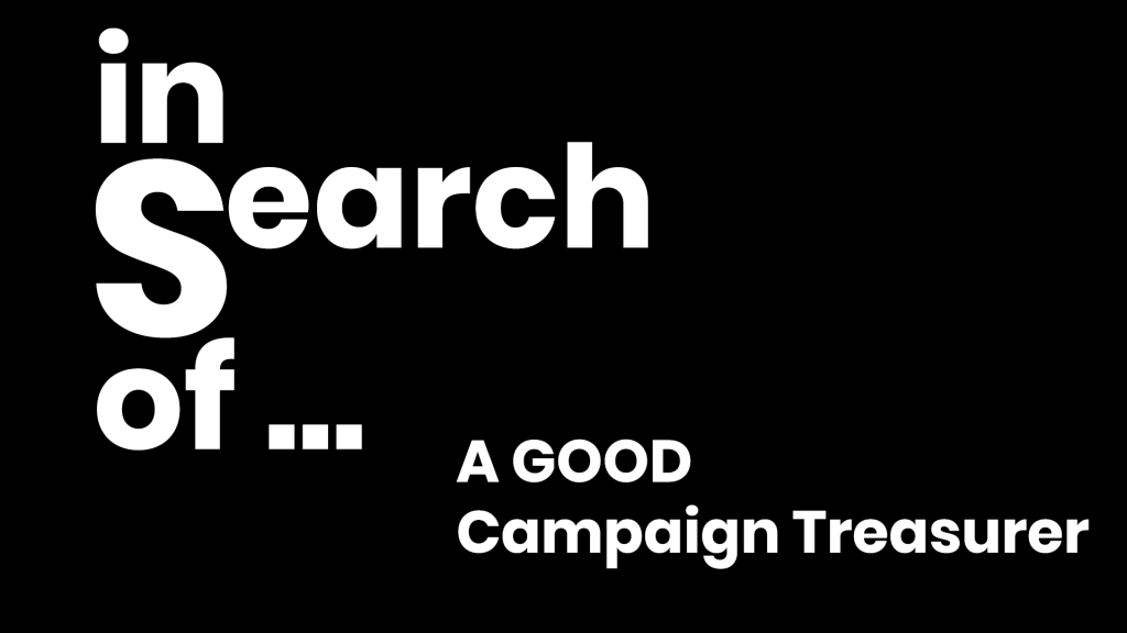 In Search of… A GOOD Campaign Treasurer