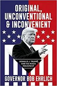 Original, Unconventional & Inconvenient: Donald J. Trump and His MAGA Movement