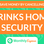 Save Money By Cancelling Brinks Home Security