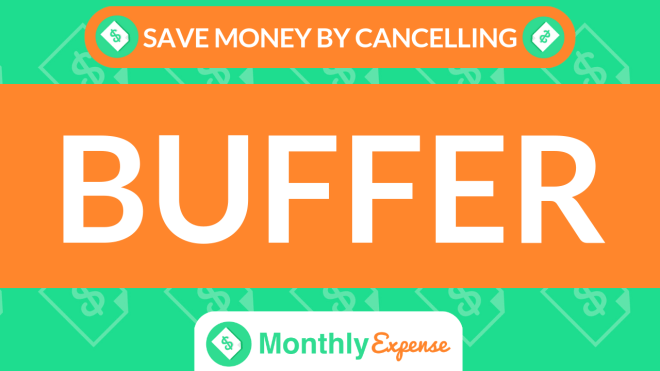 Save Money By Cancelling Buffer