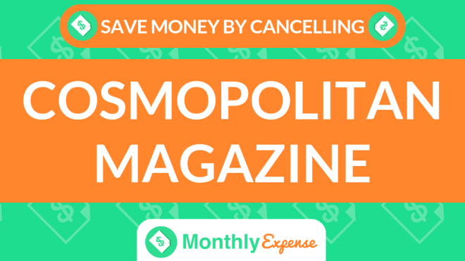 Save Money By Cancelling Cosmopolitan Magazine