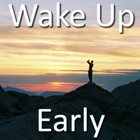 Wake Up Early